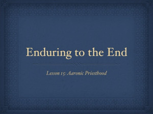Lesson 15: Enduring to the End