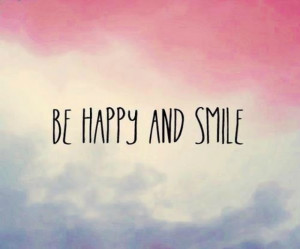 Be Happy and Smile !