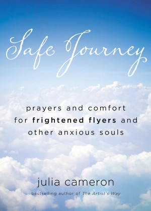 SNEAK PEEK: Safe Journey by Julia Cameron, Author of The Artist's ...