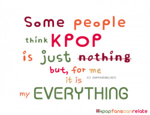 Kpop Fangirl Quotes [k-quote]. for kpop die hard