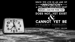 Since we live in an age of innovation, prepare a man for work that ...