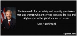 The true credit for our safety and security goes to our men and women ...