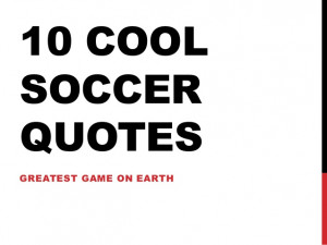10 Cool Soccer Quotes by Mert Arkan