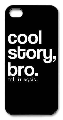 cool story bro quote case f or iphone 5 as pictured below