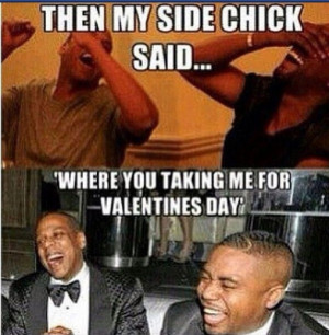 side-chick-said-valentines-day.jpg