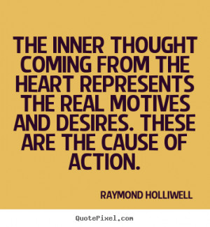The inner thought coming from the heart represents the real motives ...