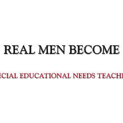 real_men_become_special_educational_needs_teachers.jpg?height=250 ...