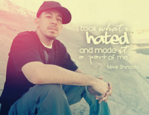 Go Back > Gallery For > Mike Shinoda Quotes Life