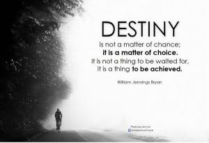 Destiny Graduation Quote. Destiny is not a matter of chance, it is a ...