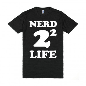 Nerd For Life - Quotes and Sayings - Skreened T-shirts, Organic ...