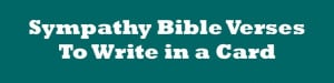 Bible verses can make a powerful expression of sympathy in a sympathy ...