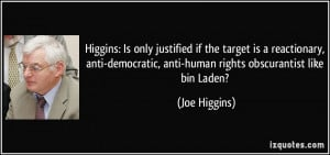 Higgins: Is only justified if the target is a reactionary, anti ...