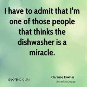 Clarence Thomas - I have to admit that I'm one of those people that ...