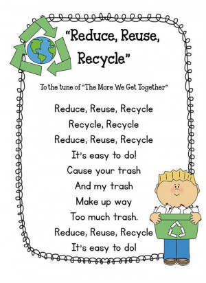 "Reduce, Reuse, Recycle (To The Tune Of ""The More We Get Together"")"