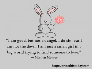 ... for i am only a little girl in a big world looking for someone to love