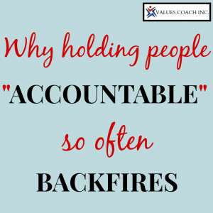 Why holding people accountable so often backfires