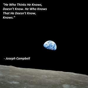 He Who Thinks He Knows, ………… and quot; Joseph Campbell. {1600 ...