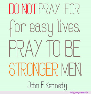 Religious quotation by the famous USA President John F. Kennedy.