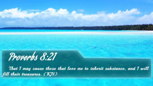 Proverbs 8:21 - Bible Verse Quote by bible-quote