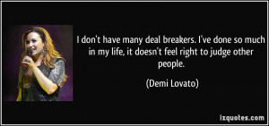 don't have many deal breakers. I've done so much in my life, it ...