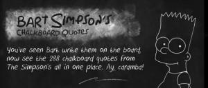 Every Bart Simpson Chalkboard Quote Ever Written