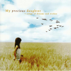Thread: My Precious Daughter - Songs Of Dreams And Wishes (2008)
