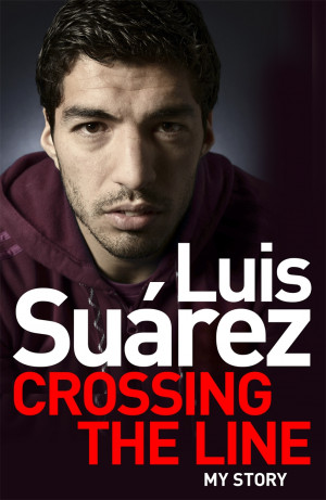 Luis Suarez book cover reveal – 'Crossing the Line: My Story'