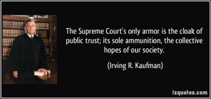 The Supreme Court's only armor is the cloak of public trust; its sole ...