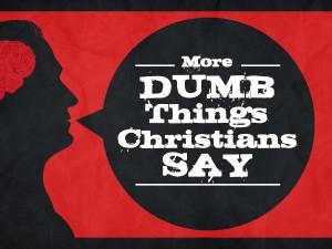 ... dumb ! Don't feel bad. I have had my dumb moments too. Let's make