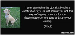 when the USA, that lives by a constitution, says, OK, just because ...