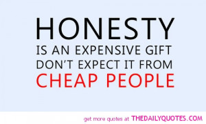 honesty-is-an-expensive-gift-life-quotes-sayings-pictures.jpg