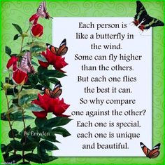 Each person is like a butterfly... #butterfly #quote #inspiration