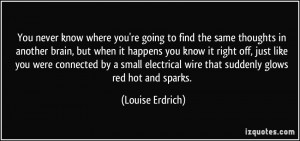 More Louise Erdrich Quotes