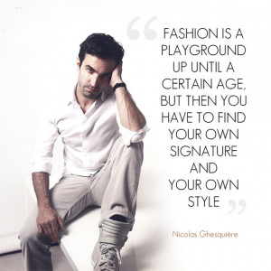 Nicolas Ghesquière Quotes Fashion | Fashion Is A Playground