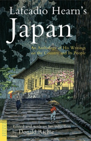Lafcadio Hearn's Japan: An Anthology of his Writings on the Country ...