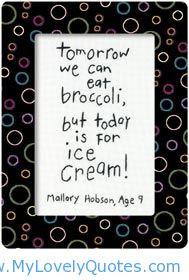 Today we eat ice cream funny ice cream quotes