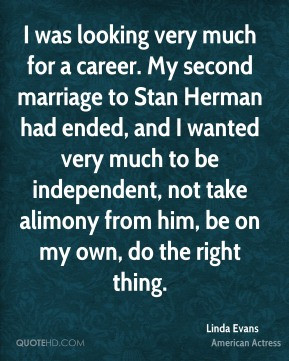 Linda Evans - I was looking very much for a career. My second marriage ...