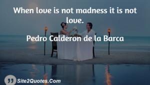 Romantic Quotes - Pedro Calderon de la Barca