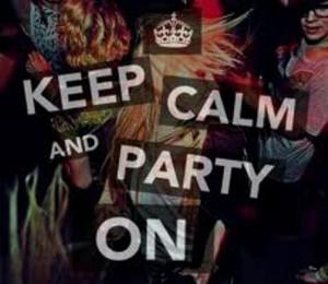 Keep Calm & Party On!