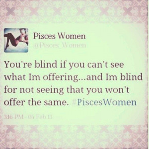pisces quotes and inspiration   Pisces woman: damn it so true!