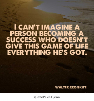 cronkite more success quotes motivational quotes inspirational quotes ...