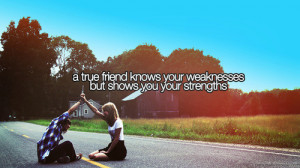 friends, quotes, shows, strength, support, true friend, true friends ...