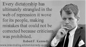 Robert F Kennedy quote Every dictatorship has ultimately strangled in ...