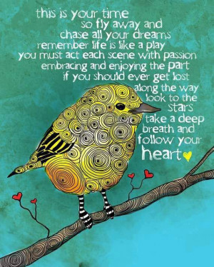 Quote. Follow your heart.
