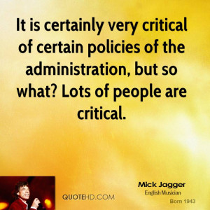 ... of the administration, but so what? Lots of people are critical