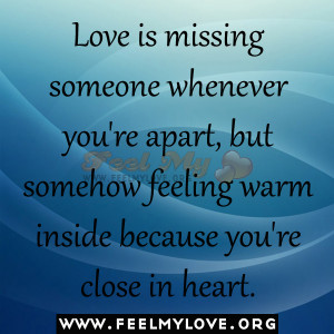 Love-is-missing-someone-whenever-youre-apart-but-somehow-feeling-warm ...
