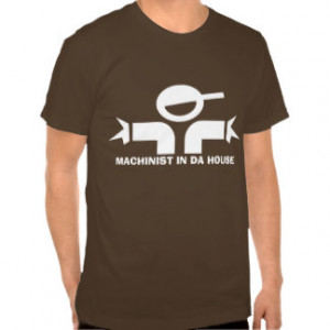 Funny t-shirt with quote for machinist