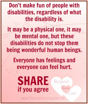 ... disabilities regardless of what the disability is it may be a physical
