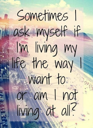 life, live, quote, quotes