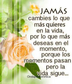 JAMAS CAMBIES LO QUE MAS QUIERES en http://imagenesfrasesmotivadoras ...